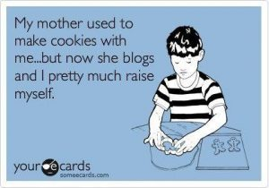 mother used to bake cookies now she blogs