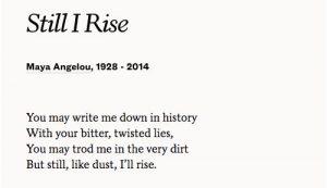 Maya Angelou, Still I Rise